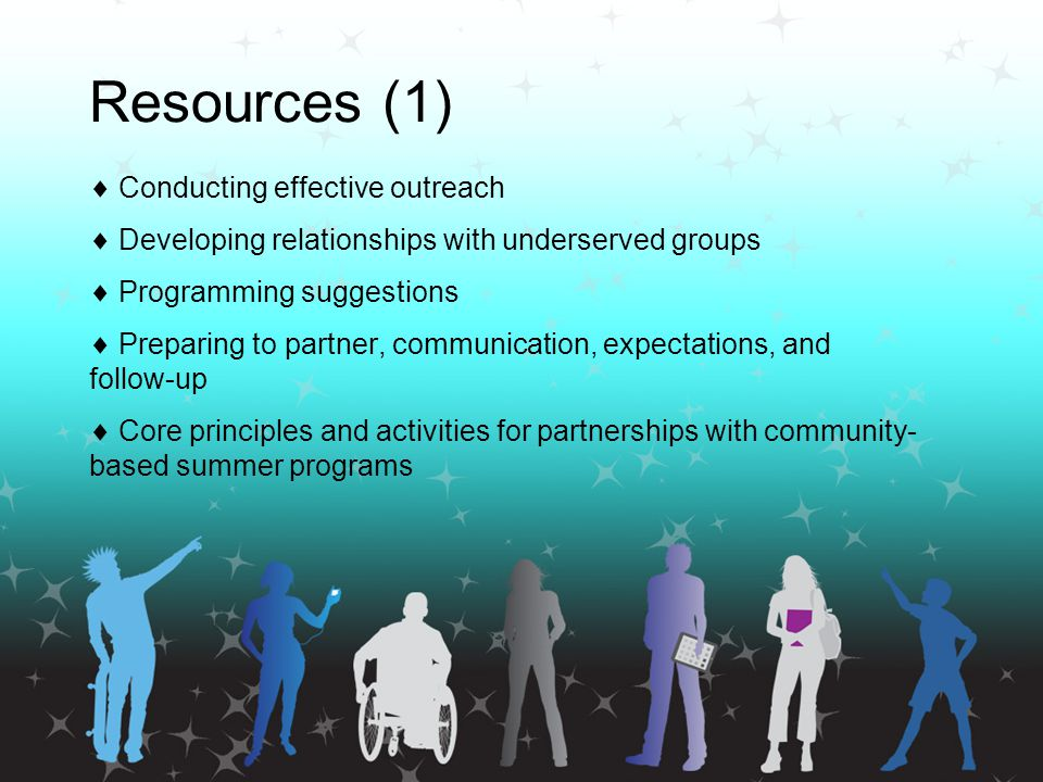 Resources (1)  Conducting effective outreach  Developing relationships with underserved groups  Programming suggestions  Preparing to partner, com