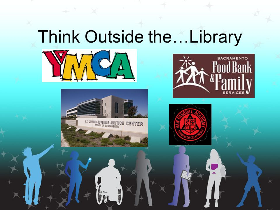 Think Outside the…Library