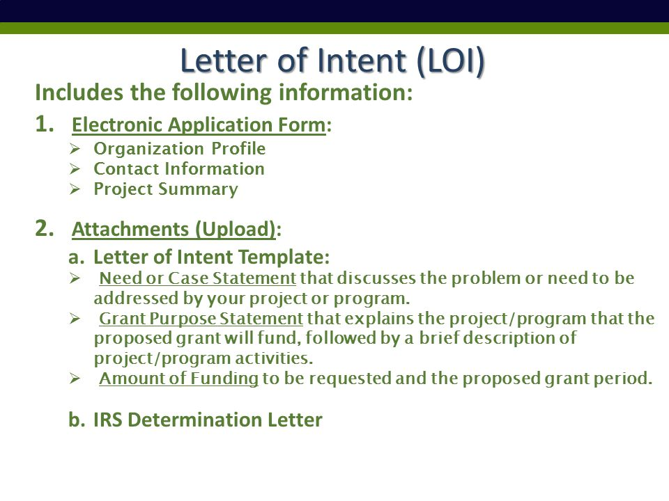 Letter of Intent (LOI) Letter of Intent (LOI) Includes the following information: 1.