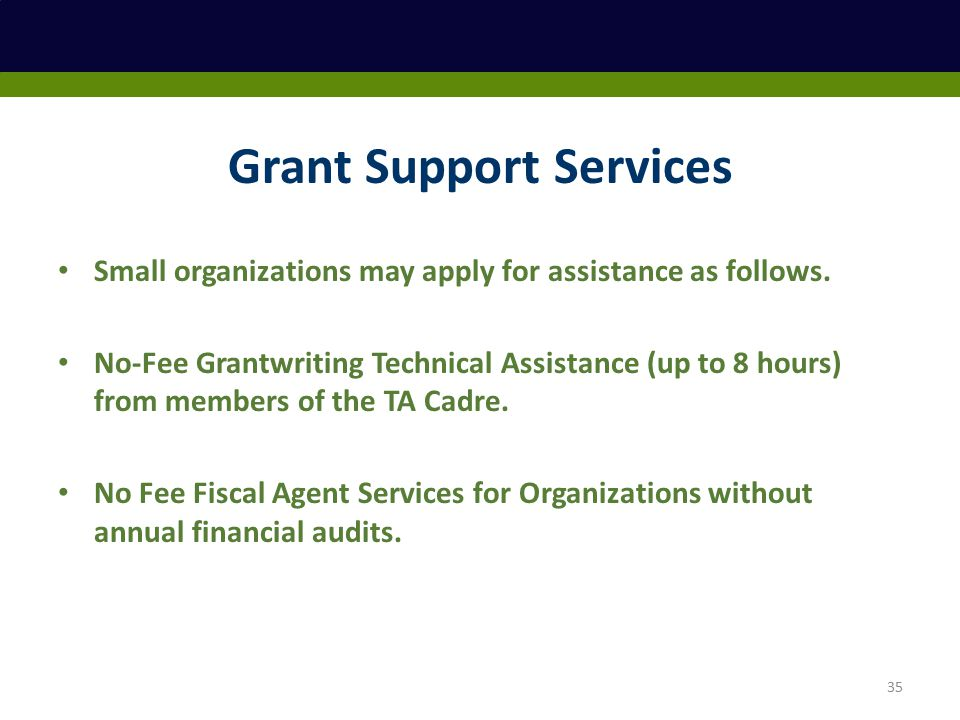 Grant Support Services Small organizations may apply for assistance as follows.