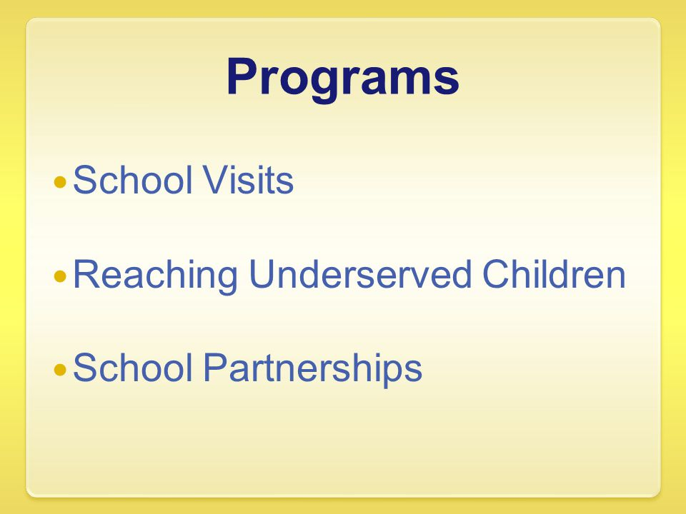 Programs School Visits Reaching Underserved Children School Partnerships