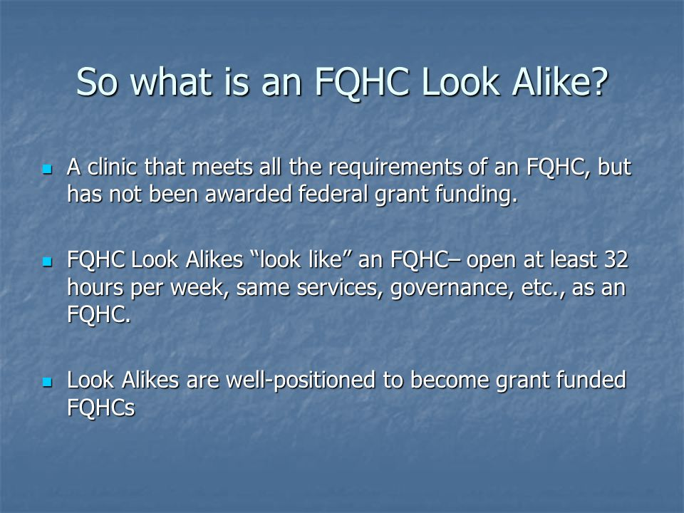So what is an FQHC Look Alike.