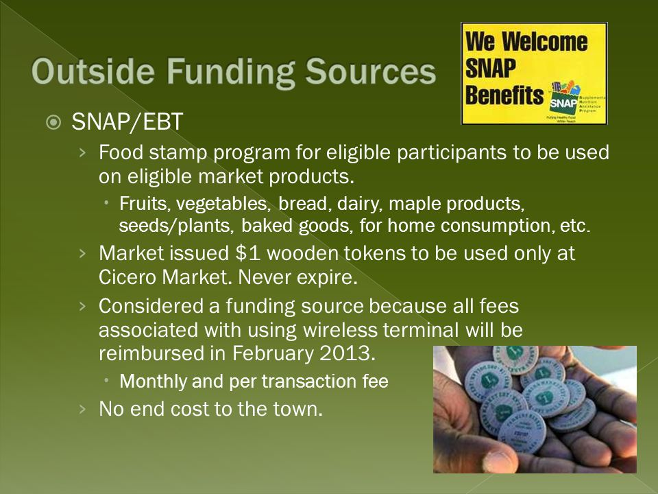 SNAP/EBT › Food stamp program for eligible participants to be used on eligible market products.