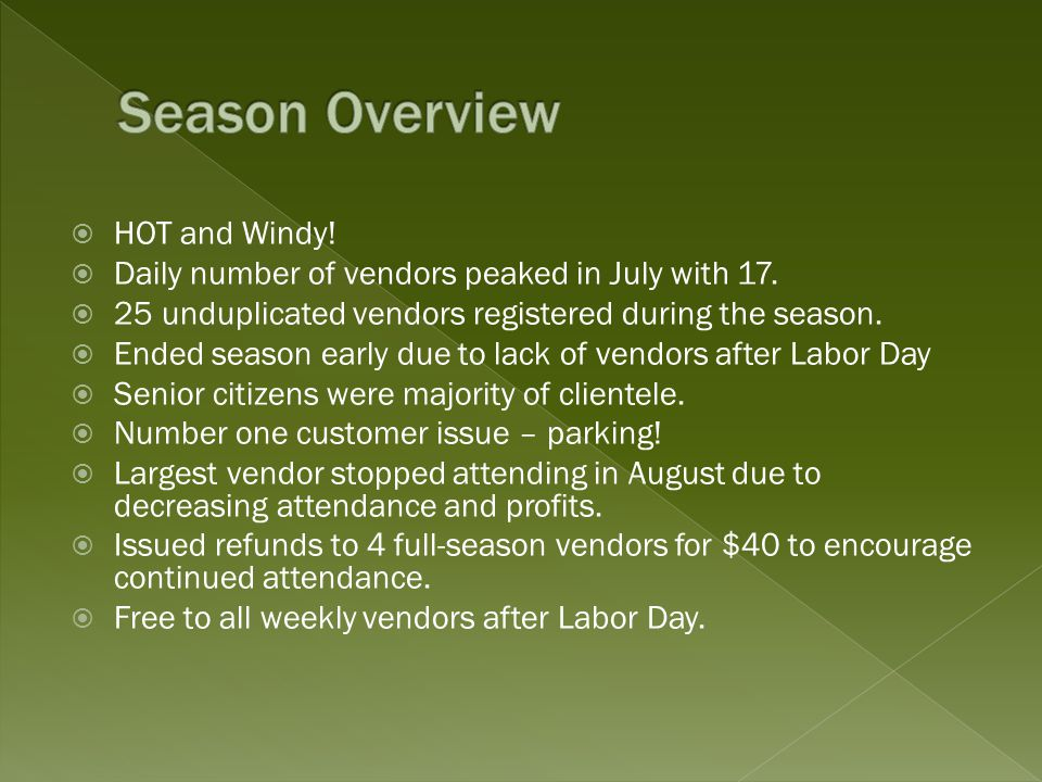  HOT and Windy.  Daily number of vendors peaked in July with 17.