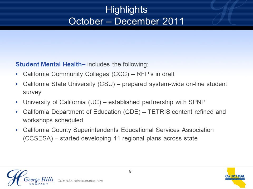 8 Highlights October – December 2011 Student Mental Health– includes the following: California Community Colleges (CCC) – RFP's in draft California St