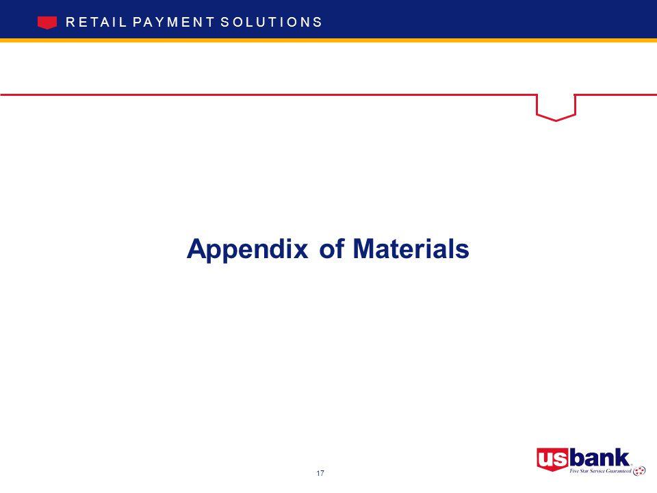 R E T A I L P A Y M E N T S O L U T I O N S Appendix of Materials 17