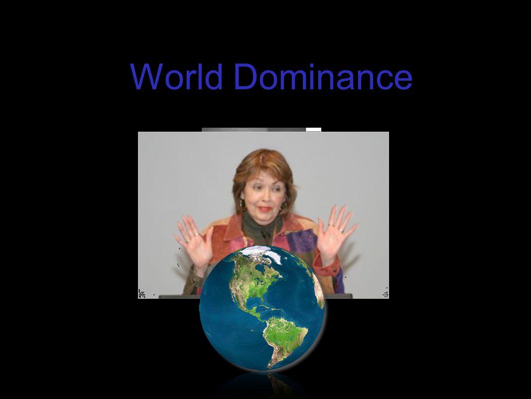 World Dominance