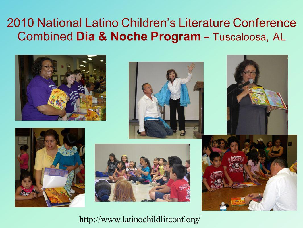 2010 National Latino Children's Literature Conference Combined Día & Noche Program – Tuscaloosa, AL http://www.latinochildlitconf.org/