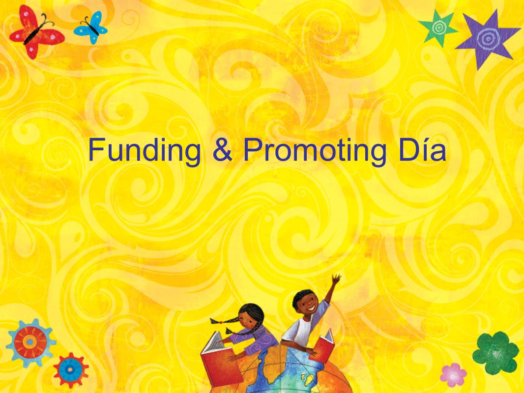 Funding & Promoting Día