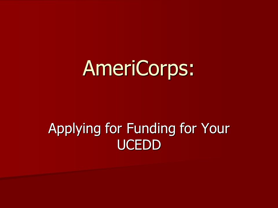 Applying for Funding for Your UCEDD AmeriCorps: