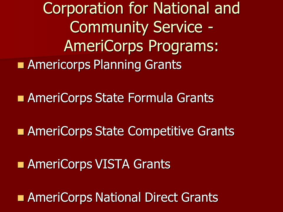 Corporation for National and Community Service - AmeriCorps Programs: Americorps Planning Grants Americorps Planning Grants AmeriCorps State Formula G