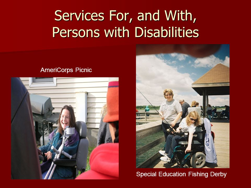 Services For, and With, Persons with Disabilities AmeriCorps Picnic Special Education Fishing Derby