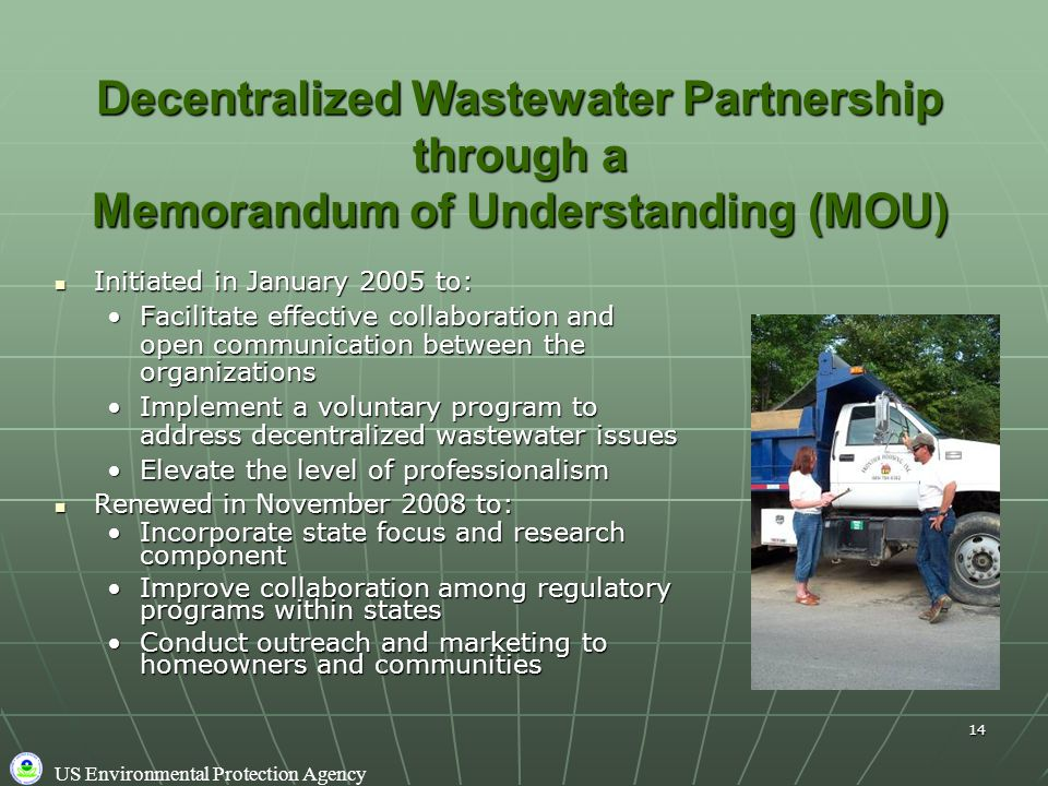 US Environmental Protection Agency 14 Decentralized Wastewater Partnership through a Memorandum of Understanding (MOU) Initiated in January 2005 to: I