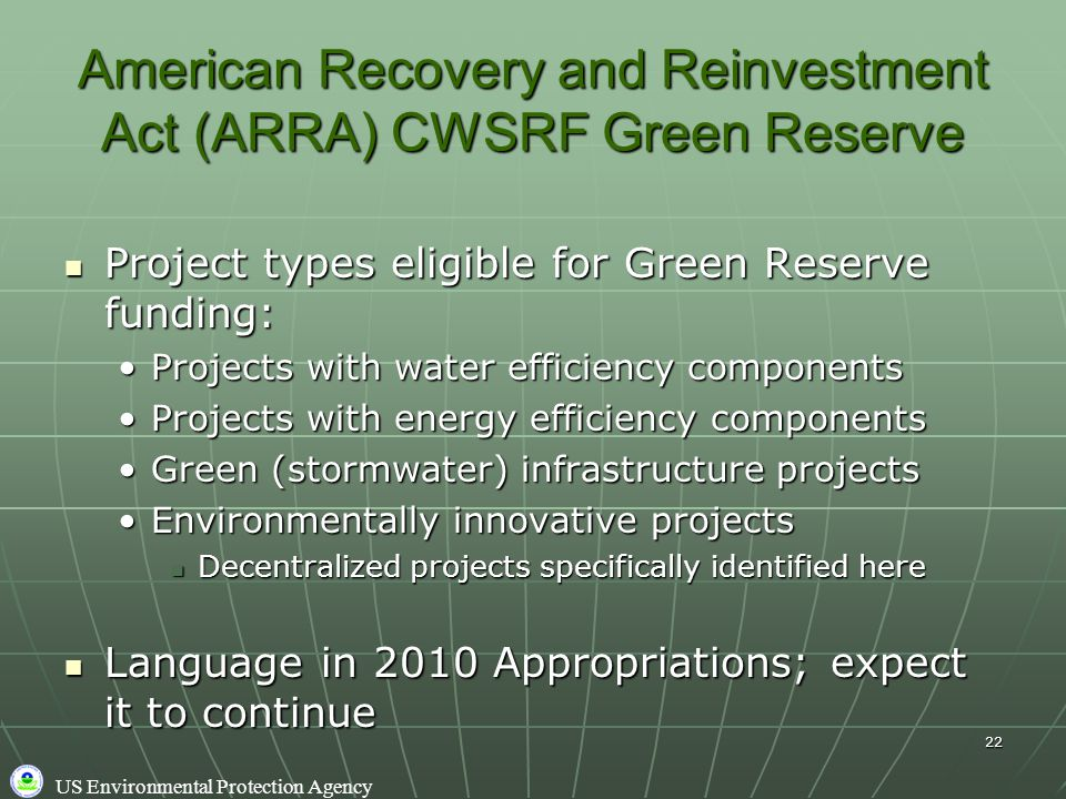 US Environmental Protection Agency 22 American Recovery and Reinvestment Act (ARRA) CWSRF Green Reserve Project types eligible for Green Reserve fundi