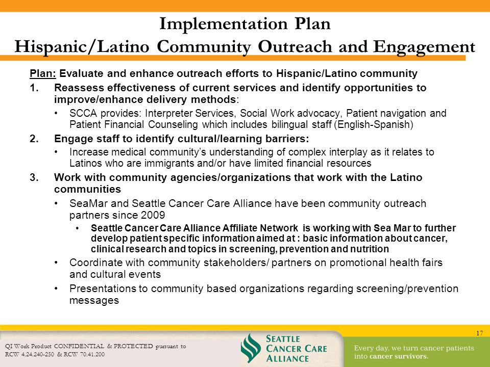 17 Implementation Plan Hispanic/Latino Community Outreach and Engagement Plan: Evaluate and enhance outreach efforts to Hispanic/Latino community 1.Re