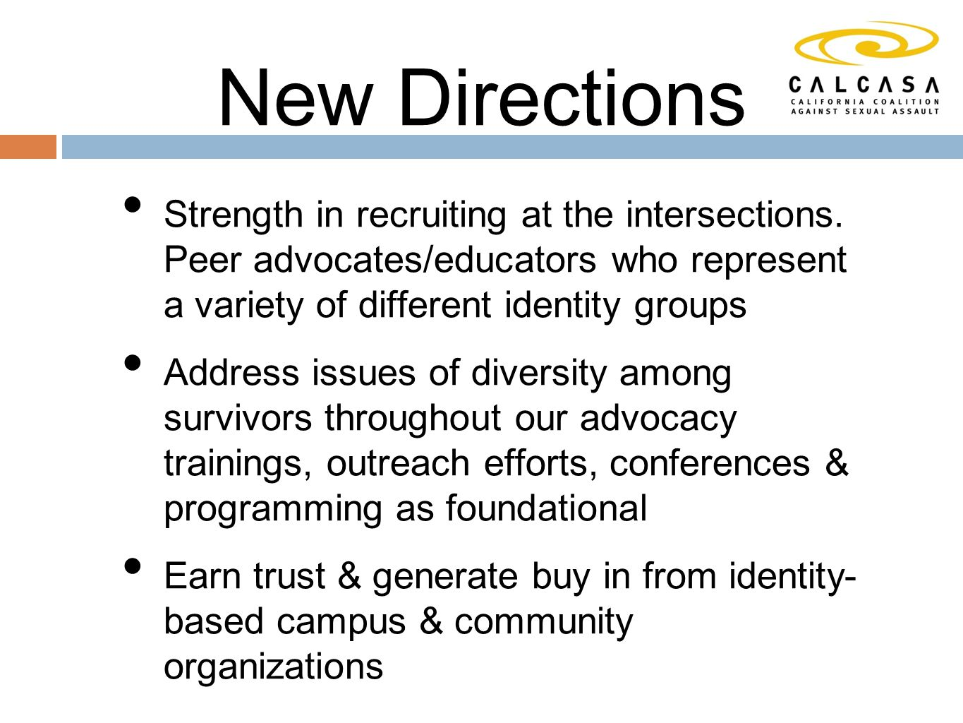 New Directions Strength in recruiting at the intersections.