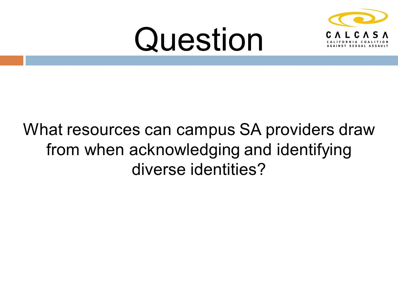 Question What resources can campus SA providers draw from when acknowledging and identifying diverse identities