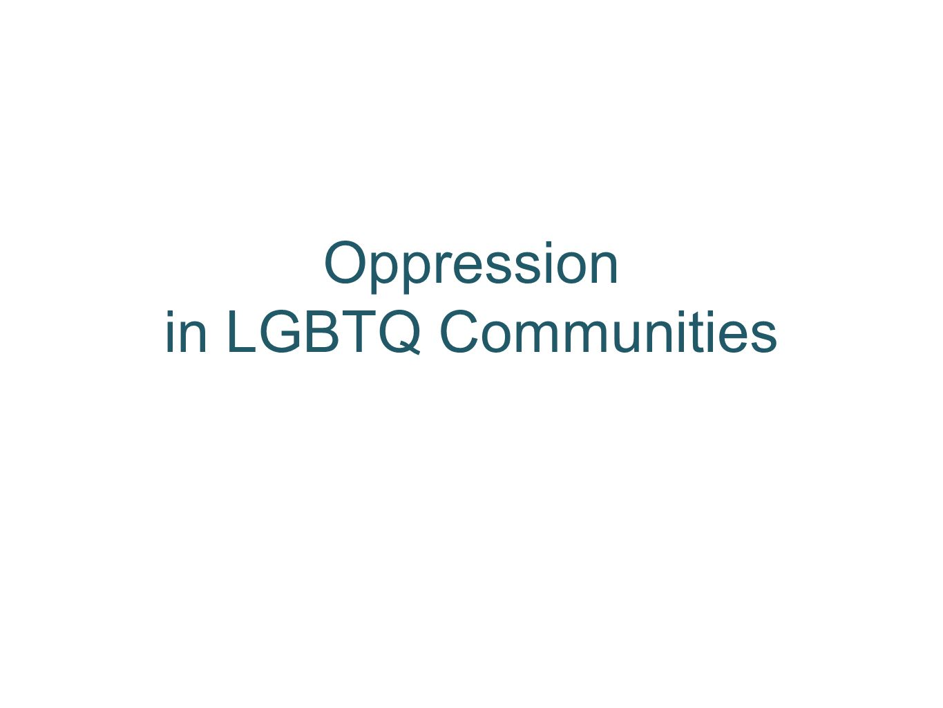 Oppression in LGBTQ Communities