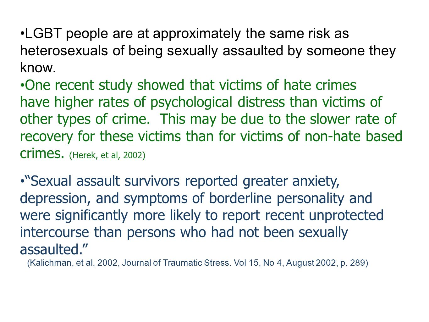 LGBT people are at approximately the same risk as heterosexuals of being sexually assaulted by someone they know.