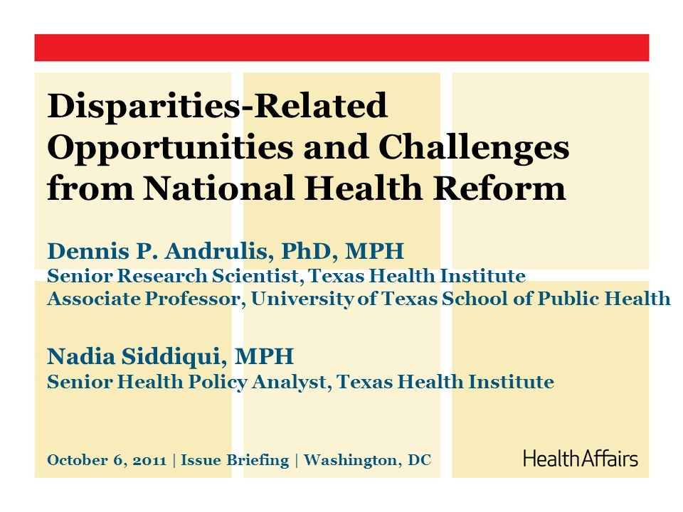 Disparities-Related Opportunities and Challenges from National Health Reform Dennis P.