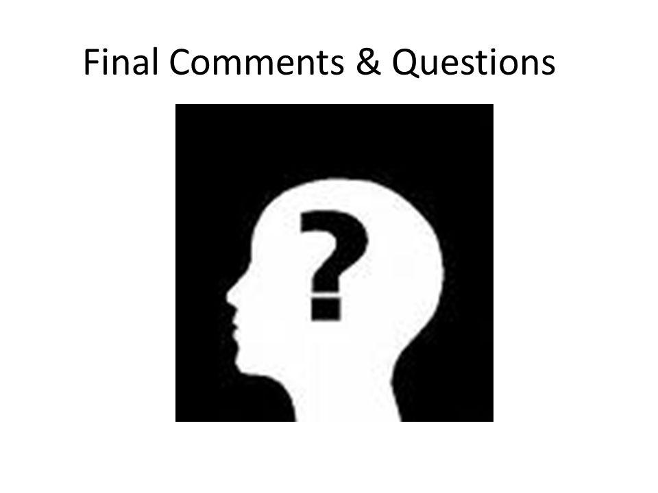 Final Comments & Questions