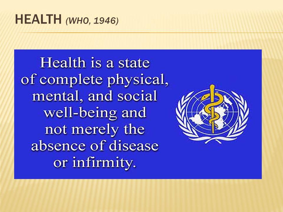 HEALTH (WHO, 1946)