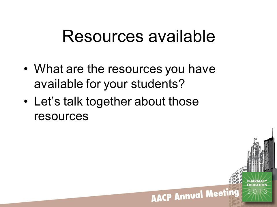 Resources available What are the resources you have available for your students.