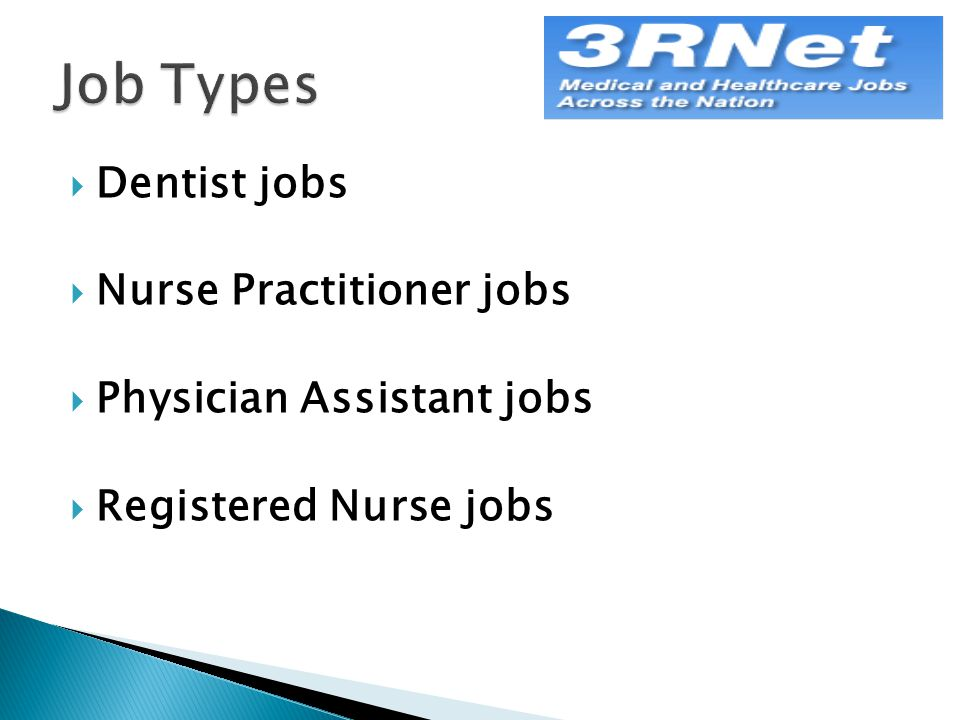  Dentist jobs  Nurse Practitioner jobs  Physician Assistant jobs  Registered Nurse jobs