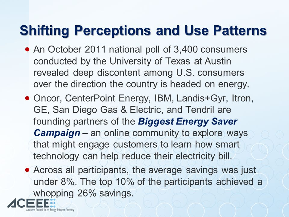 Shifting Perceptions and Use Patterns  An October 2011 national poll of 3,400 consumers conducted by the University of Texas at Austin revealed deep