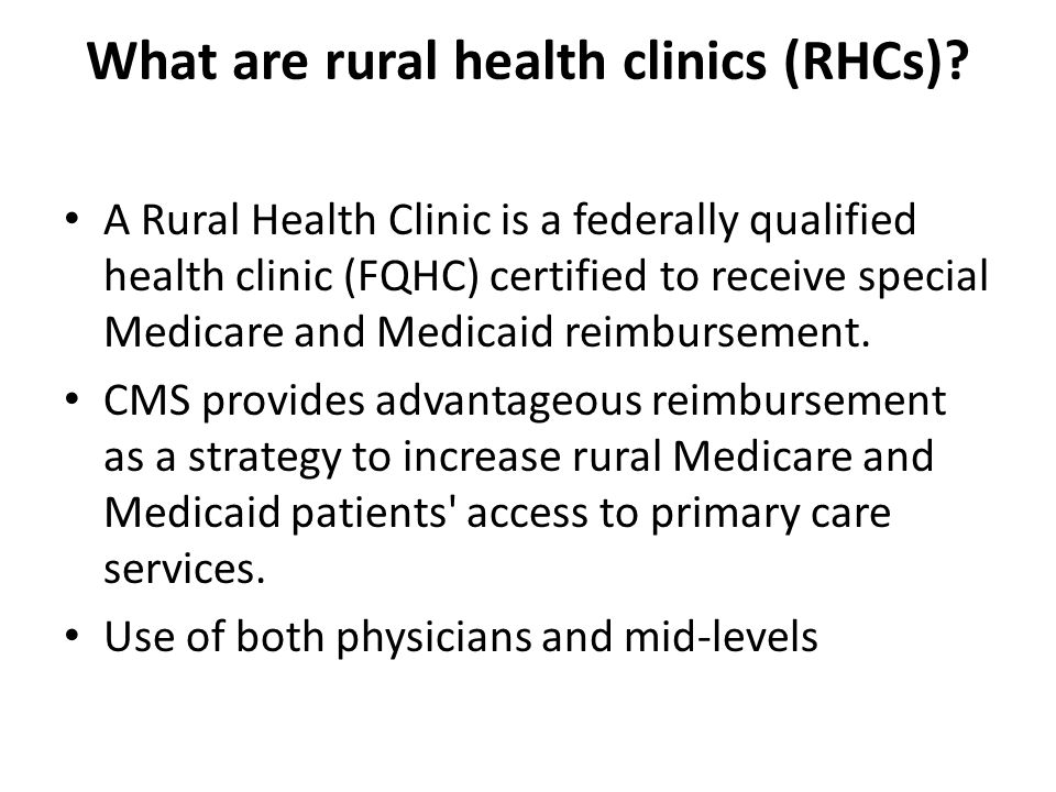 What are rural health clinics (RHCs).