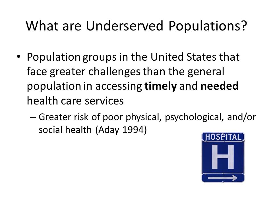 What are Underserved Populations.