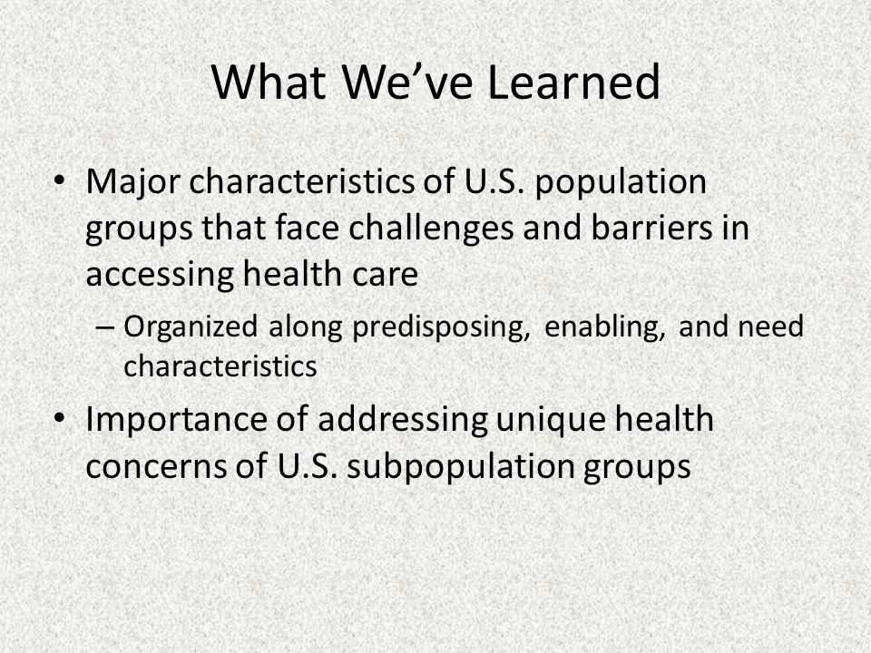 What We've Learned Major characteristics of U.S.