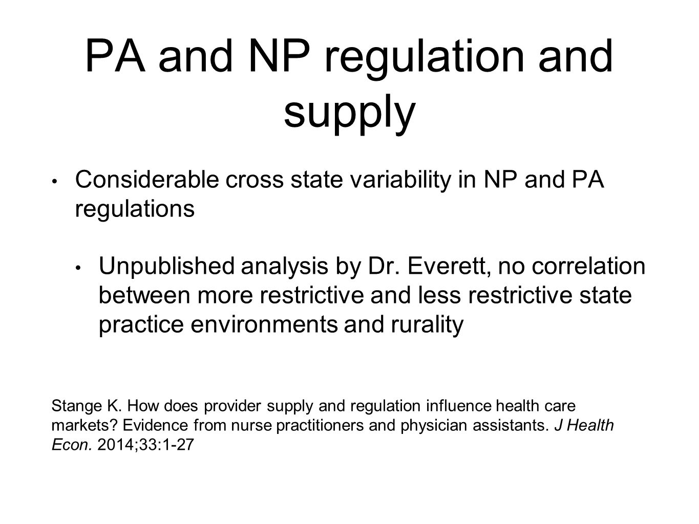 PA and NP regulation and supply Considerable cross state variability in NP and PA regulations Unpublished analysis by Dr.