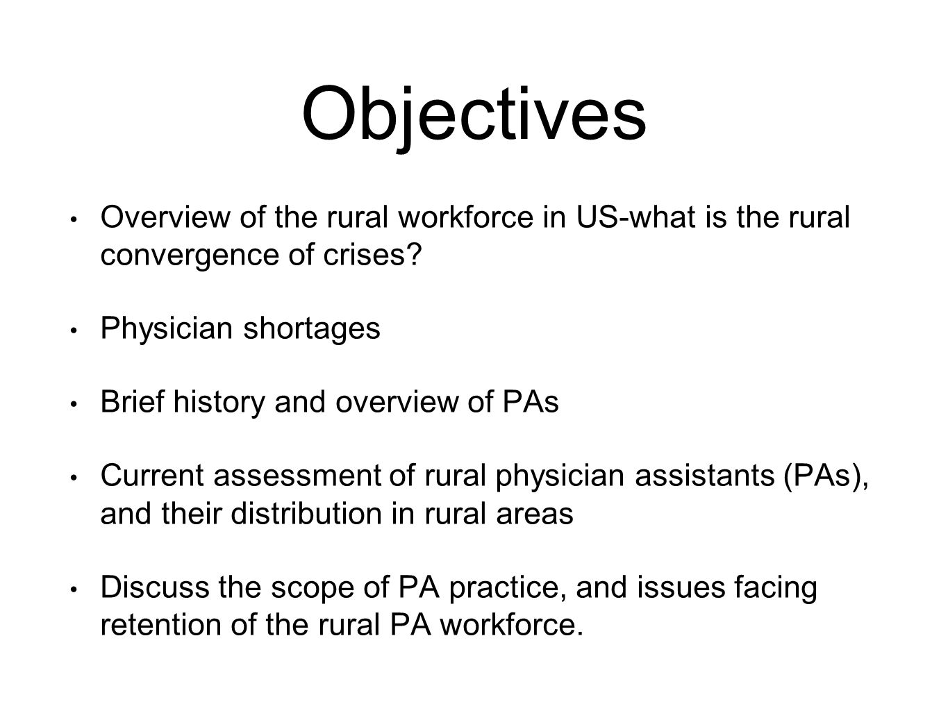 Objectives Overview of the rural workforce in US-what is the rural convergence of crises.