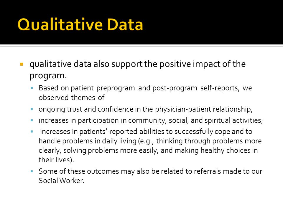  qualitative data also support the positive impact of the program.