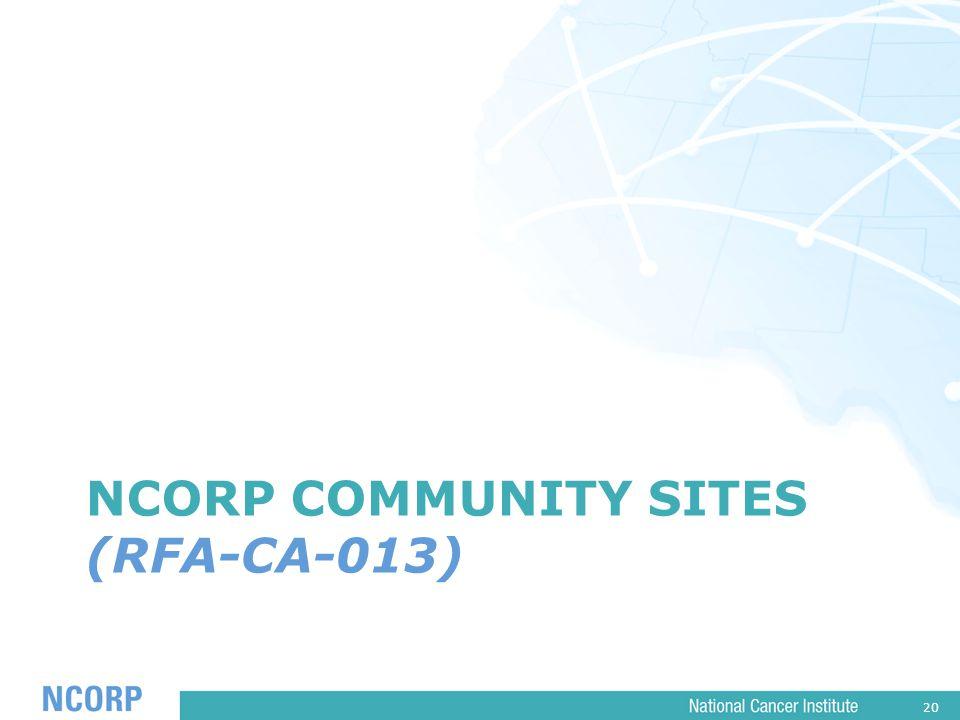 20 NCORP COMMUNITY SITES (RFA-CA-013)