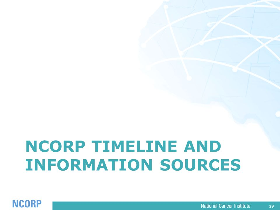 29 NCORP TIMELINE AND INFORMATION SOURCES