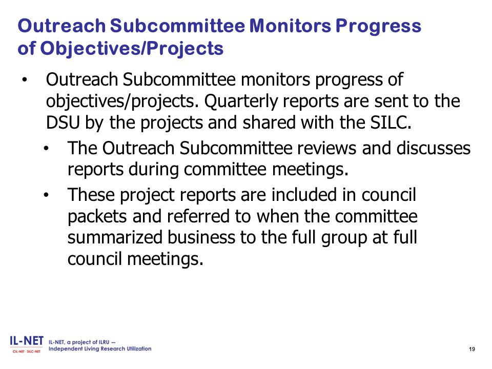 Outreach Subcommittee Monitors Progress of Objectives/Projects Outreach Subcommittee monitors progress of objectives/projects.