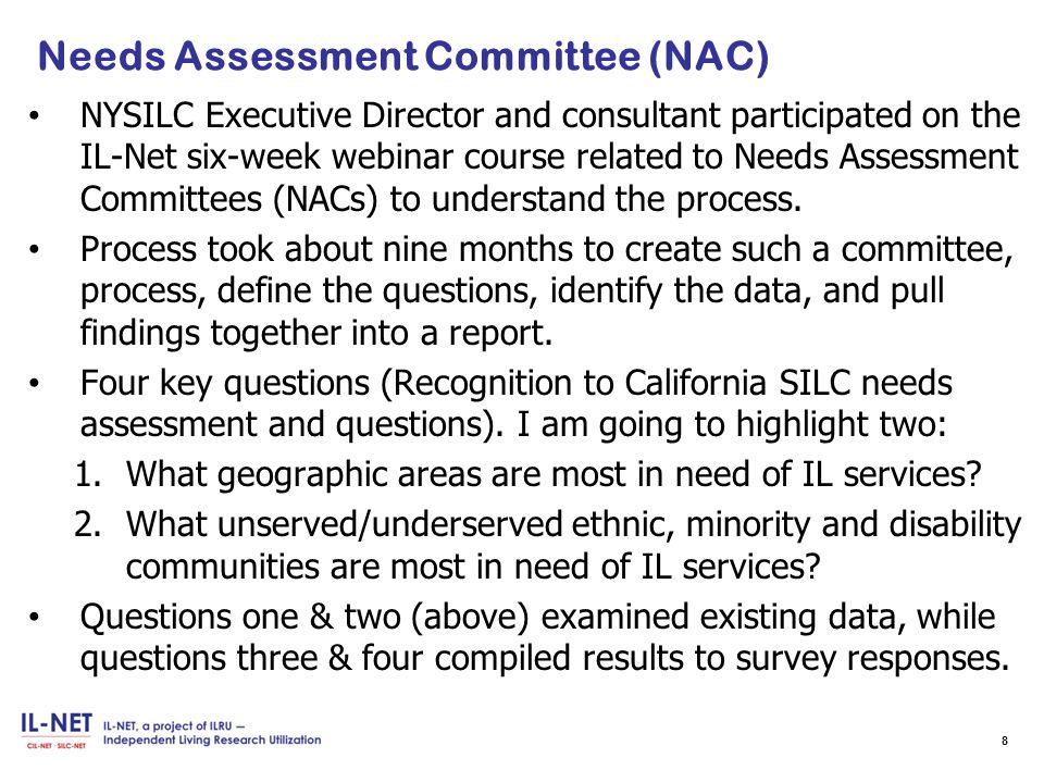 Needs Assessment Committee (NAC) NYSILC Executive Director and consultant participated on the IL-Net six-week webinar course related to Needs Assessment Committees (NACs) to understand the process.