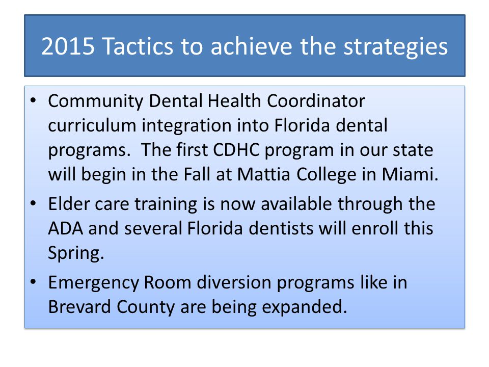 2015 Tactics to achieve the strategies Community Dental Health Coordinator curriculum integration into Florida dental programs.