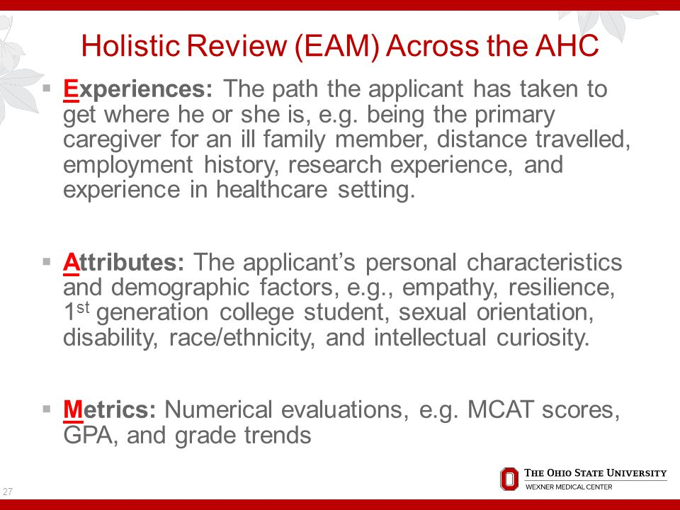 Holistic Review (EAM) Across the AHC  Experiences: The path the applicant has taken to get where he or she is, e.g.