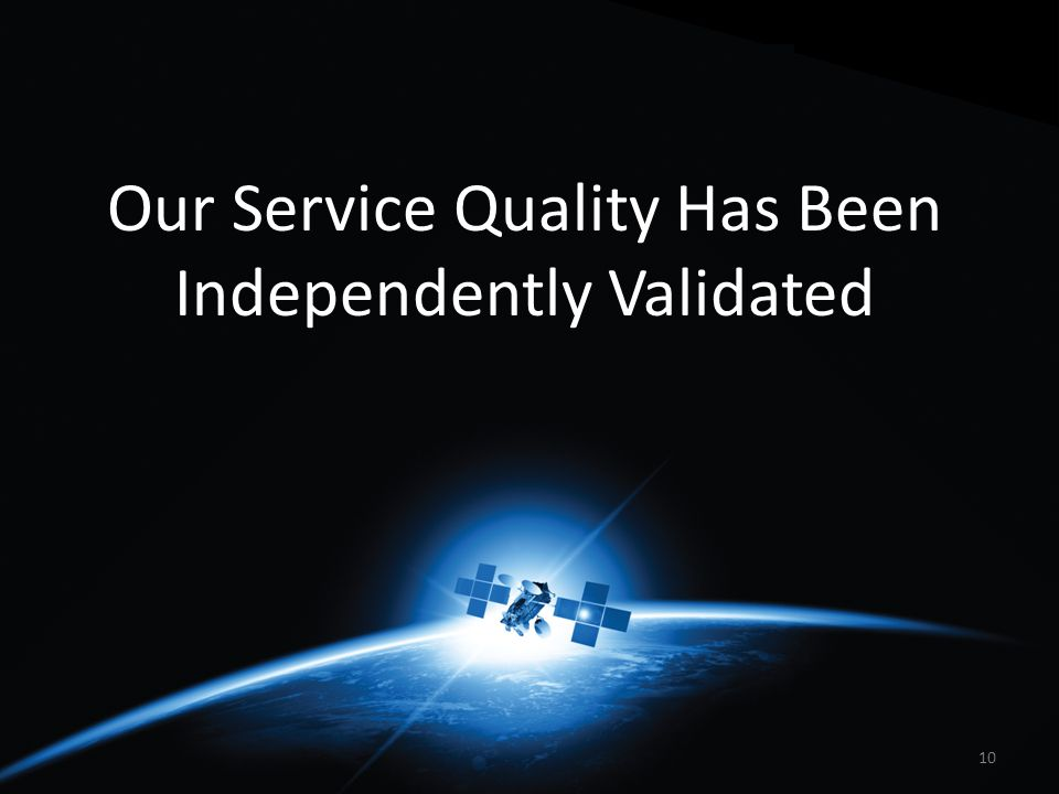 10 Our Service Quality Has Been Independently Validated