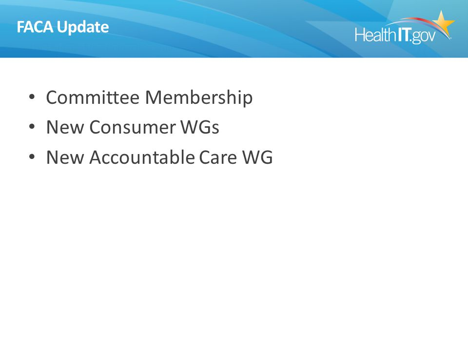 FACA Update Committee Membership New Consumer WGs New Accountable Care WG