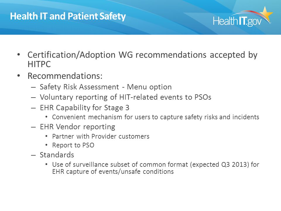 Health IT and Patient Safety Certification/Adoption WG recommendations accepted by HITPC Recommendations: – Safety Risk Assessment - Menu option – Vol