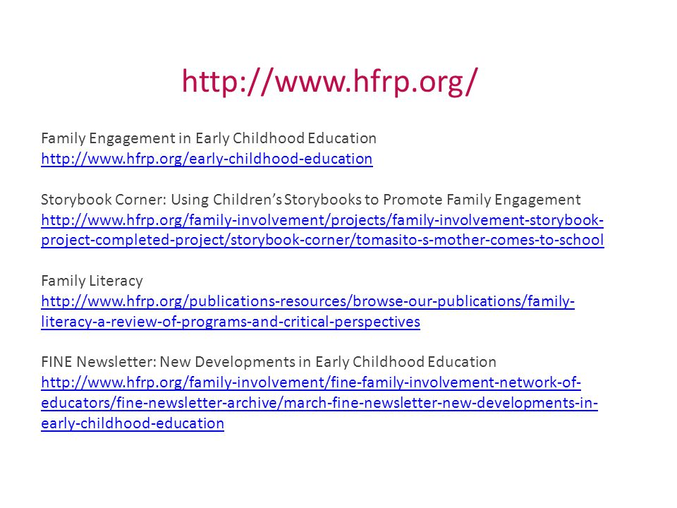 Family Engagement in Early Childhood Education   Storybook Corner: Using Children's Storybooks to Promote Family Engagement   project-completed-project/storybook-corner/tomasito-s-mother-comes-to-school Family Literacy   literacy-a-review-of-programs-and-critical-perspectives FINE Newsletter: New Developments in Early Childhood Education   educators/fine-newsletter-archive/march-fine-newsletter-new-developments-in- early-childhood-education