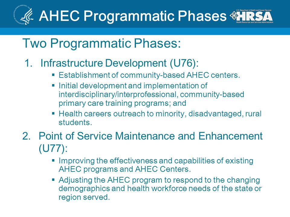 AHEC Programmatic Phases Two Programmatic Phases: 1.Infrastructure Development (U76):  Establishment of community-based AHEC centers.  Initial devel