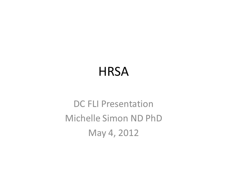 HRSA DC FLI Presentation Michelle Simon ND PhD May 4, 2012