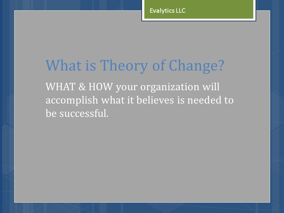 What is Theory of Change.