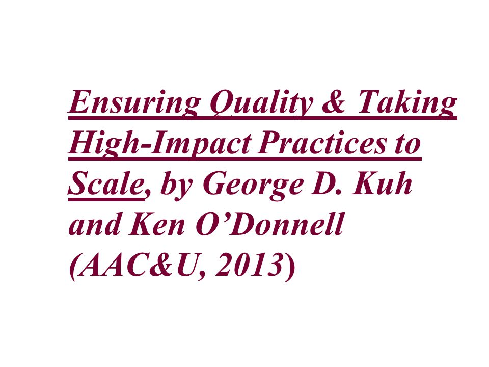 Ensuring Quality & Taking High-Impact Practices to Scale, by George D.