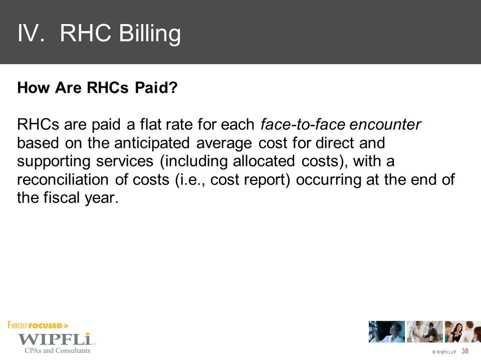 © Wipfli LLP IV. RHC Billing 38 How Are RHCs Paid.